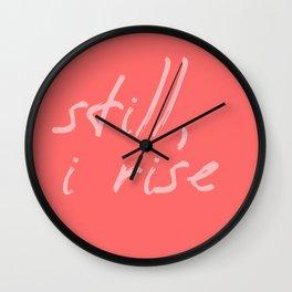 still I rise VI Wall Clock