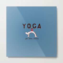 Yoga for Wine Lovers Metal Print