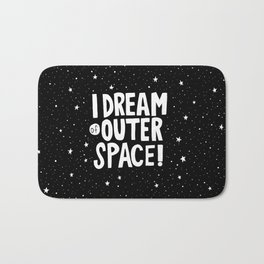 I Dream of Outer Space Bath Mat