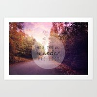 not all who wander are lost Art Prints featuring not all those who wander are lost by Sylvia Cook Photography