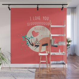 Love you slow much Wall Mural