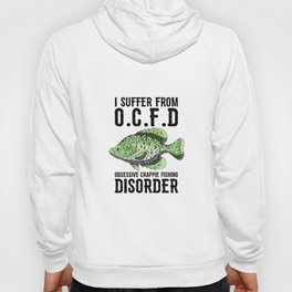 I Suffer From Obsessive Crappie Fishing Disorder T Shirt Hoody
