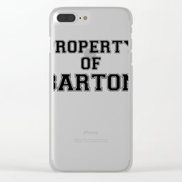 Property of BARTON Clear iPhone Case