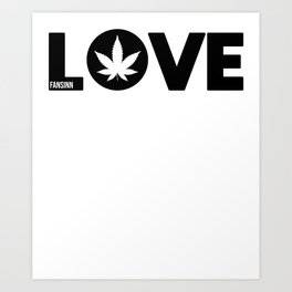 Weed love smoking pot grass drug hemp joint gift Art Print