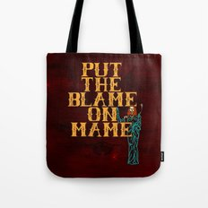 Put The Blame On Mame Tote Bag