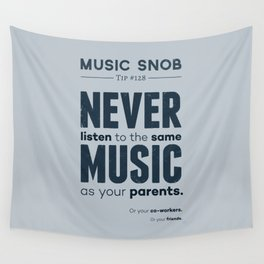 Never Listen to the Same Music — Music Snob Tip #128 Wall Tapestry