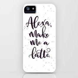 Alexa, Make Me a Latte | Black iPhone Case