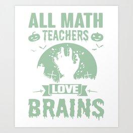 all math teacher love brains pumkins stan december math Art Print