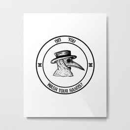 Plague Doctor Asking Did You Wash Your Hands? Metal Print