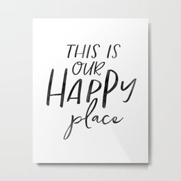 Wall Art,This Is Our Happy Place,Home Decor,Gift For Sister,Wedding Gift,Housewarming Gift Metal Print