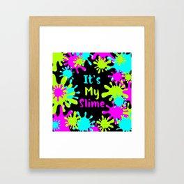 My Slime Framed Art Print