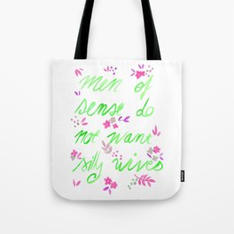 Men of sense do not want silly wives - Green & Pink Palette Tote Bag