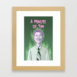 A Minute of Tim Framed Art Print