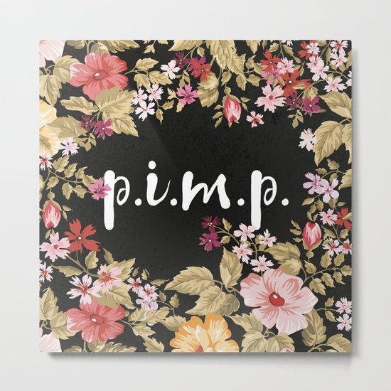 Pimp Metal Print