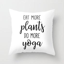 Eat More Plants Do More Yoga Throw Pillow