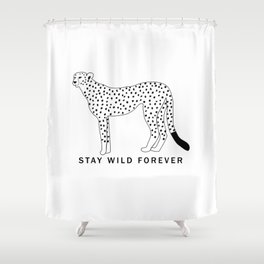 Stay wild forever - black leopard Shower Curtain