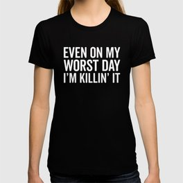 Worst Day Killin' It Gym Quote T-shirt