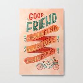 A Good Friend Metal Print