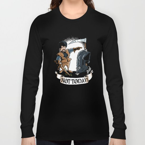 Not today! Long Sleeve T-shirt
