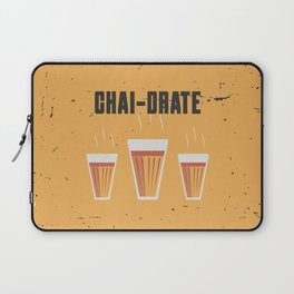 Funny Chai-Drate Hydrate Quote Laptop Sleeve