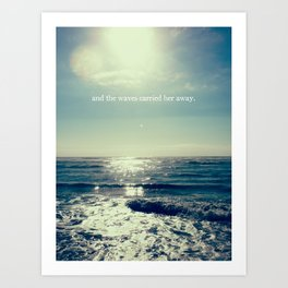 and the waves carried her away Art Print