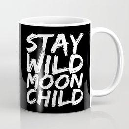 STAY WILD MOON CHILD (Black & White) Coffee Mug