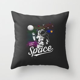 I Need More Space | Throw Pillow