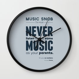 Never Listen to the Same Music — Music Snob Tip #128 Wall Clock