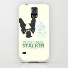 Boston Terrier: Personal Stalker. Slim Case Galaxy S5