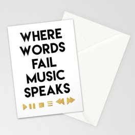 WHERE WORDS FAIL MUSIC SPEAKS - music quote Stationery Cards
