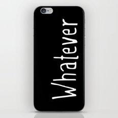 Whatever (on black) iPhone & iPod Skin