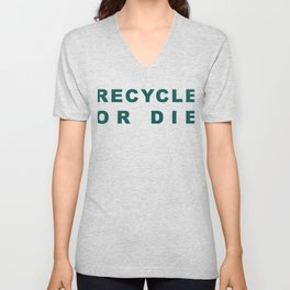 Recycle or Die Green Unisex V-Neck
