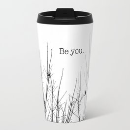 Be you - inspirational quote, birds on branches, black and white minimalist individuality unique Travel Mug