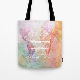 Let's Go Everywhere Tote Bag
