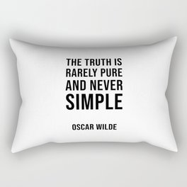 The truth is rarely pure and never simple (Oscar Wilde Quote) Rectangular Pillow