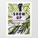 Show up Everyday by vasarenar