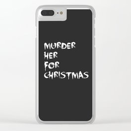 MURDER HER FOR CHRISTMAS (CARMILLA MERCH) Clear iPhone Case