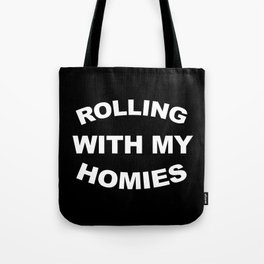 Rolling With My Homies Funny Quote Tote Bag