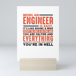 Being an Engineer Is Easy Shirt Everything On Fire, Funny Engineer gift idea Mini Art Print