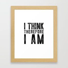I think therefore I am - on white Framed Art Print