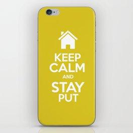 Keep Calm & Stay Put iPhone Skin