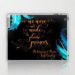 We were not made to please princes. The Language of Thorns Laptop & iPad Skin