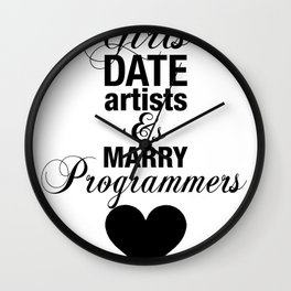 Girls Date Artists & Marry Programmers Typography Poster Wall Clock