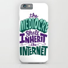The Mediocre Shall Inherit the Internet iPhone 6s Slim Case