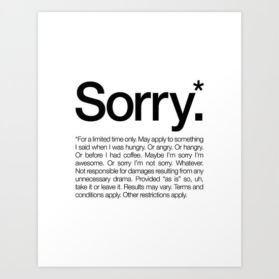 Sorry.* For a limited time only. (White) Art Print