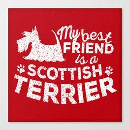 My Best Friend is a Scottish Terrier Canvas Print