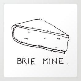 Brie Mine Art Print