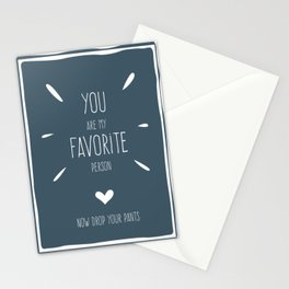 Foul Mouth :: You Are My Favorite Person Now Drop Your Pants Stationery Cards
