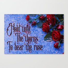 Hold Tight the Thorns Canvas Print