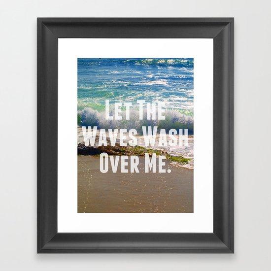 Let The Waves Wash Over Me Framed Art Print